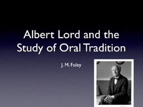 Albert Lord and the Study of Oral Traditions